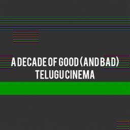 The Futile Podcast #1: Past Decade of Telugu Cinema